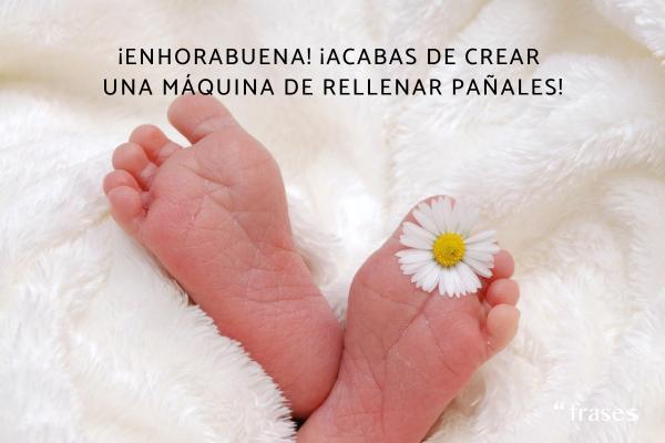 Frases para bebés - ¡Enhorabuena! ¡Acabas de crear una máquina de rellenar pañales!