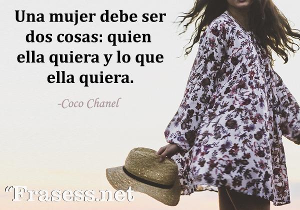 Frases de Coco Chanel - Una mujer debe ser dos cosas: quien ella quiera y lo que ella quiera.