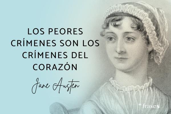 Frases de Jane Austen - Los peores crímenes son los crímenes del corazón.