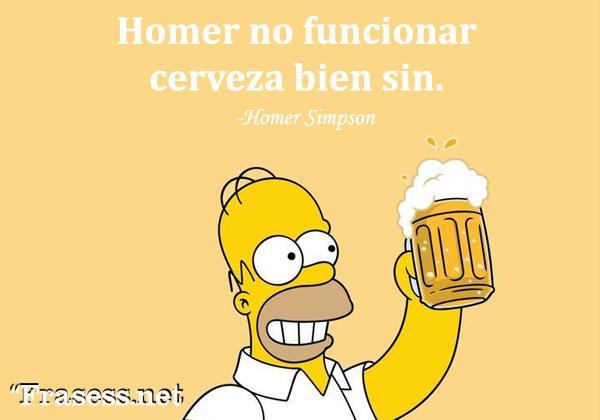Frases de Los Simpson - Homer no funcionar cerveza bien sin.
