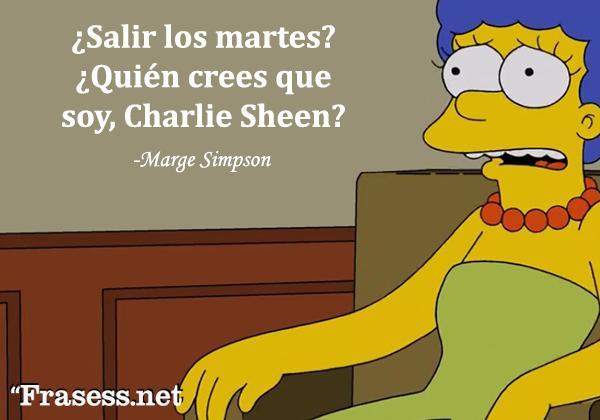 Frases de Los Simpson -  ¿Salir los martes? ¿Quién crees que soy, Charlie Sheen?