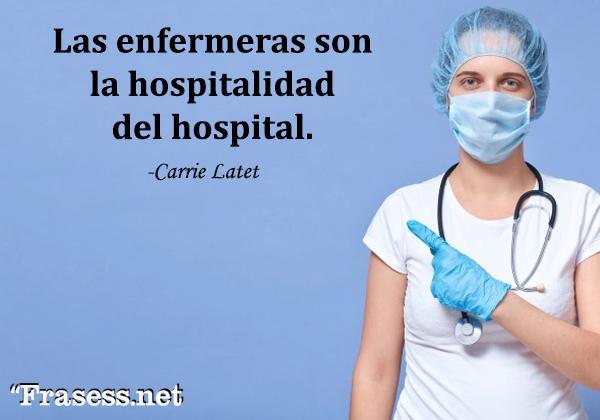 Frases de enfermería - Las enfermeras son la hospitalidad del hospital.