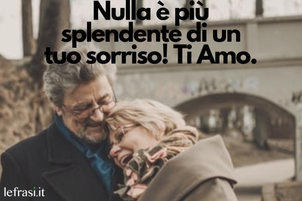 Frasi per San Valentino - Nulla è più splendente di un tuo sorriso! Ti Amo.
