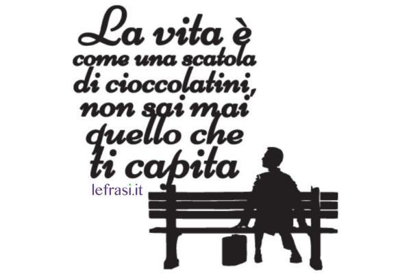 Frasi sul cioccolato - La vita è come una scatola di cioccolatini…non sai mai quello che ti capita.