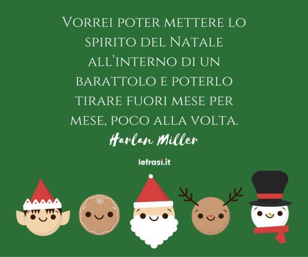 Auguri di Buon Natale - Vorrei poter mettere lo spirito del Natale all'interno di un barattolo e poterlo tirare fuori mese per mese, poco alla volta...