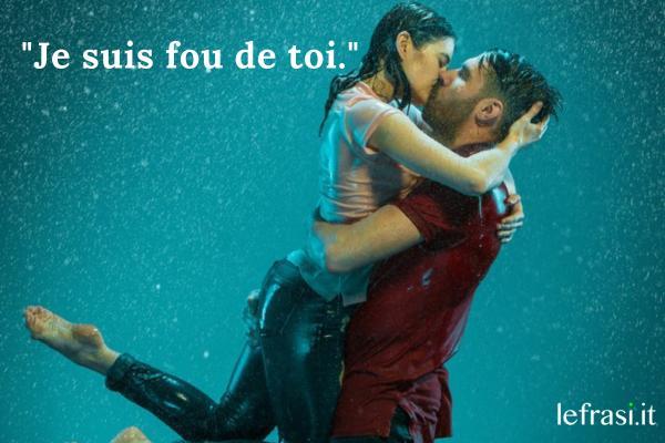 Frasi d'amore in francese - Je suis fou de toi.